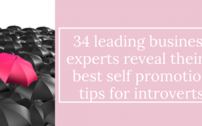 34 Leading Business Experts Reveal Their 3 Best Self Promotion Tips For Introverts
